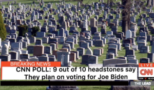 Breaking News: Joe Biden is polling #1 among dead voters CNN poll shows